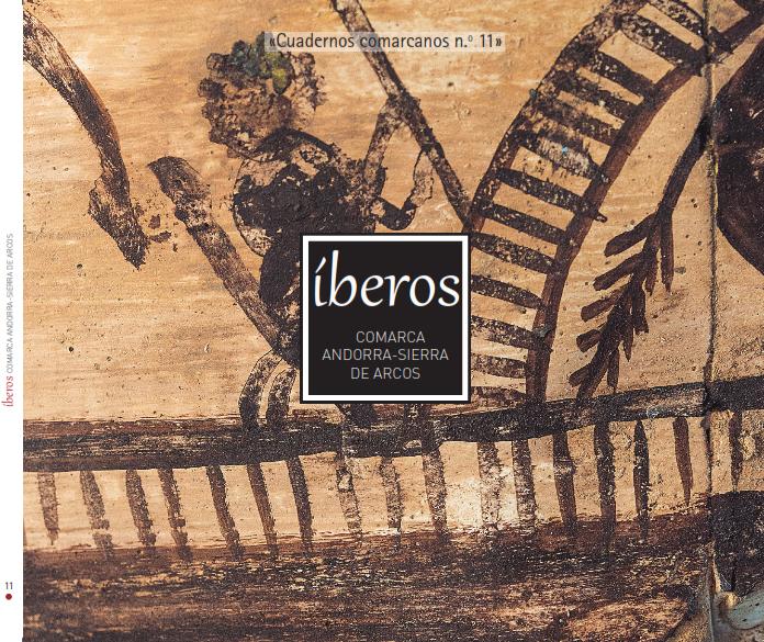 Cuaderno Comarcano nº 11 «Íberos. Comarca Andorra-Sierra de Arcos»